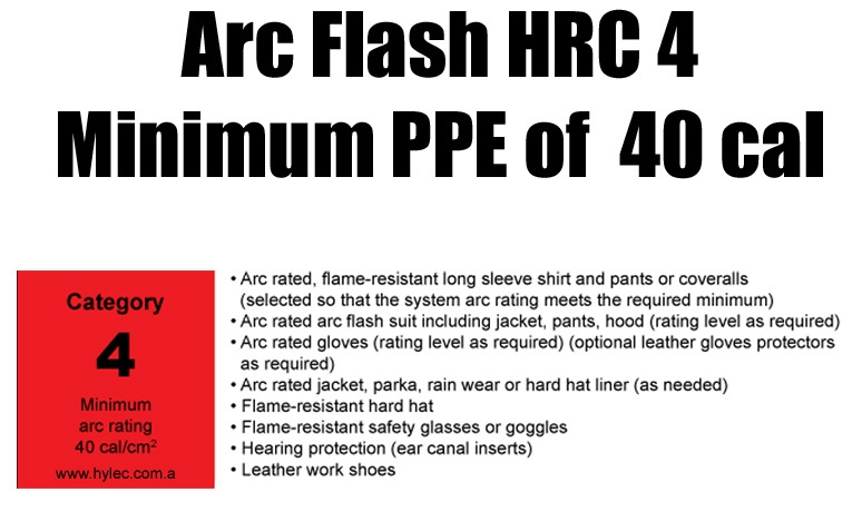 Arc Flash HRC 4 Category  Minimum PPE rating of 40 cal